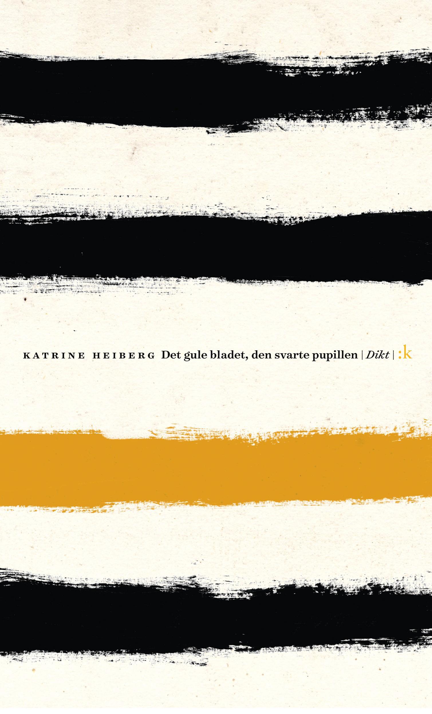 """""""Det gule bladet, den svarte pupillen - dikt"""" av Katrine Heiberg"""