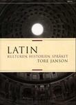 """""""Latin - kulturen, historien, språket"""" av Tore Janson"""