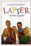 """""""Latter - til helse og glede"""" av Franciska Munck-Johansen"""