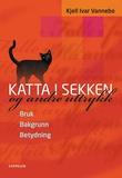 """""""Katta i sekken - og andre uttrykk"""" av Kjell Ivar Vannebo"""