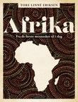"""""""Afrika fra de første mennesker til i dag"""" av Tore Linné Eriksen"""