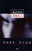 """""""Ondt blod"""" av Arne Dahl"""