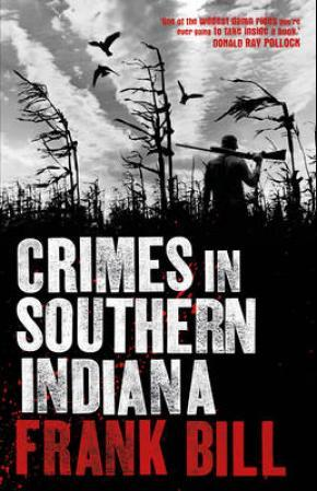 """Crimes in Southern Indiana"" av Frank Bill"