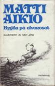 """Bygda pa elveneset (Norwegian Edition)"" av Matti Aikio"