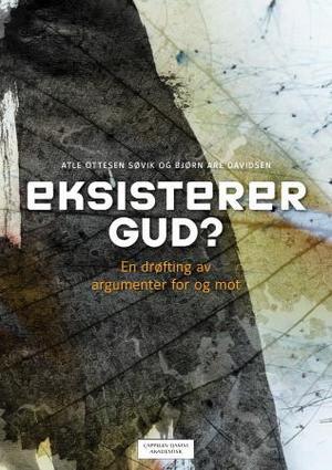 """""""Eksisterer Gud? - en drøfting av argumenter for og mot"""" av Atle Ottesen Søvik"""