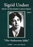 """""""Olav Audunssøn i Hestviken. Bd. 3 - Olav Audunssøns lykke"""" av Sigrid Undset"""