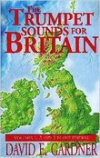 """The Trumpet Sounds for Britain - Volumes 1, 2 and 3 in One Edition"" av David E. Gardner"