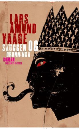 """""""Skuggen og dronninga - roman"""" av Lars Amund Vaage"""