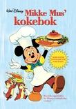 """""""Mikke Mus' kokebok"""" av Disney Enterprises"""