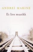 """""""Et livs musikk"""" av Andreï Makine"""