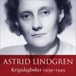 """""""Krigsdagbøker 1939-1945"""" av Astrid Lindgren"""