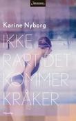 """""""Ikke rart det kommer kråker - noveller"""" av Karine Nyborg"""