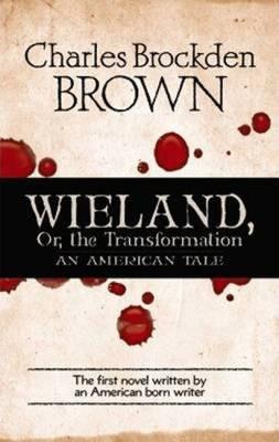 """Wieland, or the Transformation"" av Charles Brockden Brown"