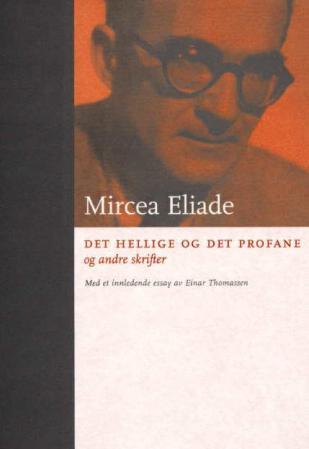 """""""Det hellige og det profane - og andre skrifter"""" av Mircea Eliade"""