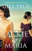 """""""Jackie og Maria en roman om Jackie Kennedy og Maria Callas"""" av Gill Paul"""