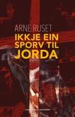 """""""Ikkje ein sporv til jorda"""" av Arne Ruset"""
