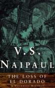"""""""The loss of El Dorado - a colonial historiy"""" av V.S. Naipaul"""