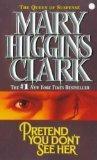 """""""Pretend you don't see her - a novel"""" av Mary Higgins Clark"""