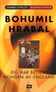 """""""Jeg har betjent kongen av England"""" av Bohumil Hrabal"""