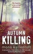"""""""Autumn killing"""" av Mons Kallentoft"""