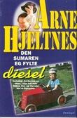 """""""Den sumaren eg fylte diesel"""" av Arne Hjeltnes"""