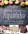 """Baking Magic with Aquafaba - Transform Your Favorite Vegan Treats with the Revolutionary New Egg Substitute"" av Kelsey Kinser"