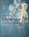 """""""Eventyret Lillehammer 1994"""" av Henry Notaker"""