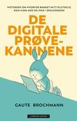 """""""De digitale prøvekaninene historien om hvorfor barnet mitt plutselig kom hjem med en iPad i skolesekken"""" av Gaute Brochmann"""