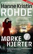 """""""Mørke hjerter - kriminalroman"""" av Hanne Kristin Rohde"""