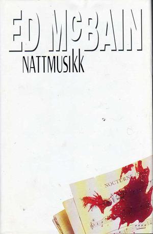 """""""Nattmusikk - en roman fra 87. politidistrikt"""" av Ed McBain"""