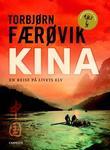 """""""Kina en reise på livets elv"""" av Torbjørn Færøvik"""