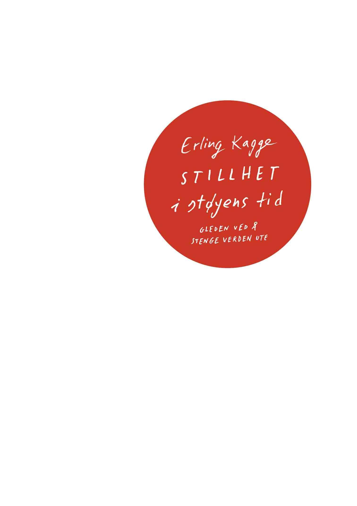 """""""Stillhet i støyens tid - gleden ved å stenge verden ute"""" av Erling Kagge"""