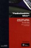 """""""Fædrelandske ideer - Jacob Aalls nasjonalforståelse 1799-1814"""" av Jens Johan Hyvik"""