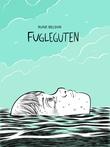 """""""Fugleguten"""" av Rune Belsvik"""