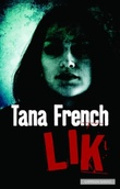 """Lik"" av Tana French"