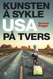 """""""Kunsten å sykle USA på tvers"""" av Gunnar Kagge"""