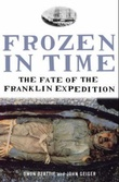 """""""Frozen in time the fate of the Franklin expedition"""" av John Geiger"""