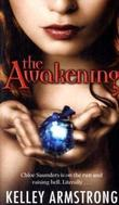 """The Awakening - Chloe Saunders is on the Run and Raising Hell, Literally (Darkest Powers)"" av Kelley Armstrong"