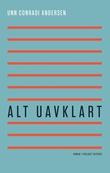 """""""Alt uavklart roman"""" av Unn Conradi Andersen"""