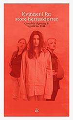 """""""Kvinner i for store herreskjorter - filmmanuskript"""" av Gunnhild Øyehaug"""