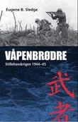 """""""Våpenbrødre - Stillehavskrigen 1944-45"""" av Eugene B. Sledge"""