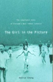 """The girl in the picture the remarkable story of Vietnam's most famous casualty"" av Denise Chong"