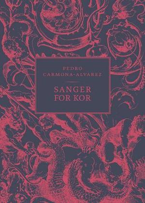 """""""Sanger for kor - dikt"""" av Pedro Carmona-Alvarez"""
