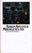 """""""Miraklenes tid"""" av Aharon Appelfeld"""