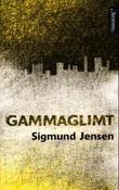 """Gammaglimt - noveller"" av Sigmund Jensen"