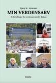 """""""Min verdensarv - 15 fortellinger fra verdensarvstedet Rjukan"""" av Bjørg W. Johansen"""