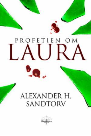 """""""Profetien om Laura - fantasyroman"""" av Alexander H. Sandtorv"""