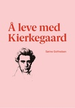 """""""Å leve med Kierkegaard"""" av Sørine Gotfredsen"""