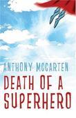 """Death of a Superhero"" av Anthony McCarten"