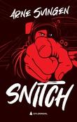 """""""Snitch"""" av Arne Svingen"""